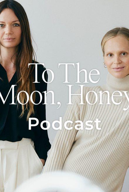 To_the_moon_honey_podcast_Zalando_Bea_fagerholt_liv_winther