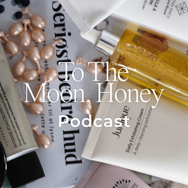 To_the_moon_honey_podcast_anette_kristine_poulsen_serisøt_bedre_hud_bea_fagerholt_liv_winther_